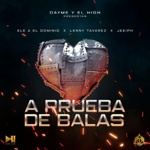 A Prueba de Balas by Dayme y El High