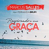 Respirando a Sua Graça by Marcus Salles