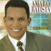 Você Precisa de Deus by Amaro Batista