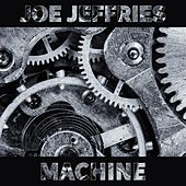 Machine by Joe Jeffries