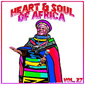 Heart and Soul of Africa Vol, 27 von Various Artists