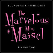 The Marvelous Mrs. Maisel, Season 2 Soundtrack Highlights von Various Artists