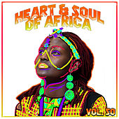 Heart and Soul of Africa Vol, 50 by Various Artists