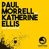 Keep on Lovin' Me de Paul Morrell