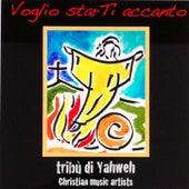 Voglio starTi accanto de Tribù di Yahweh