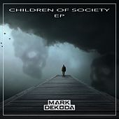 Children of Society EP von Mark Dekoda