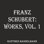 Franz Schubert: Works, Vol. 1 de Gunther Hasselmann