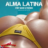 Alma Latina (Tony Magik & Friends) by Various Artists