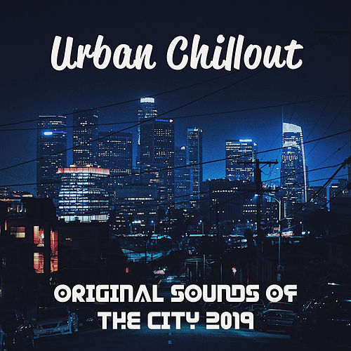 Urban Chillout – Original Sounds of the City 2019 von Chillout Café