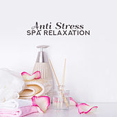 Anti Stress Spa Relaxation – New Age Sounds to Calm Your Nerves, Self Hypnosis, Full Body Relax by Relaxation and Dreams Spa