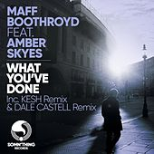 What You've Done (Remixes (Part 1)) by Maff Boothroyd