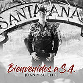 Bienvenidos a S.A. by Joan Y Su Elite