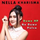 Duwe Hp Ra Duwe Pulsa by Nella Kharisma