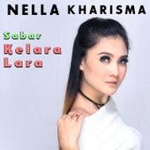 Sabar Kelara Lara by Nella Kharisma
