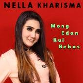 Wong Edan Kui Bebas by Nella Kharisma