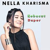 Kebacut Baper by Nella Kharisma