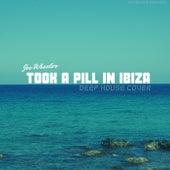 Took a Pill in Ibiza von Joe Wheeler