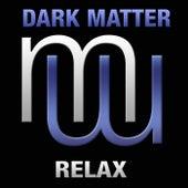 Relax by Dark Matter
