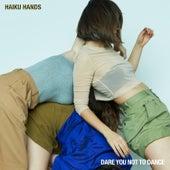 Dare You Not To Dance de Haiku Hands