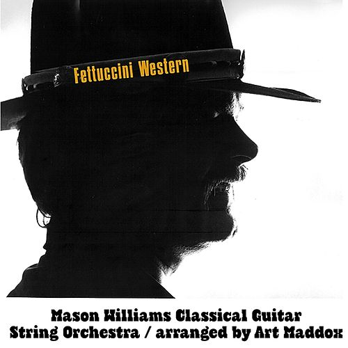Fettuccini Western by Mason Williams