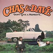 Don't Give a Monkey's by Chas & Dave