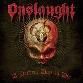 A Perfect Day to Die by Onslaught