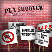 Never Come Back by Pea Shooter