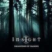 Enlightened by Shadows by Insight