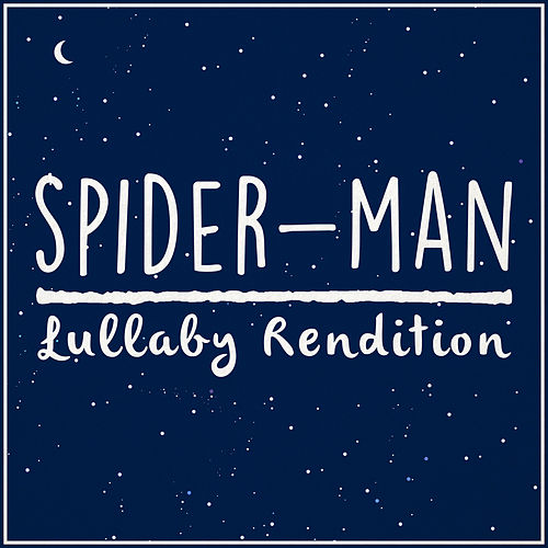 Spider-Man Theme (Lullaby Rendition) de Lullaby Dreamers