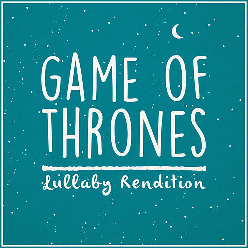 Game of Thrones Theme (Lullaby Rendition) de Lullaby Dreamers