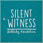 Silent Witness Theme (Lullaby Rendition) de Lullaby Dreamers