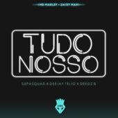 Tudo Nosso by Supa Squad