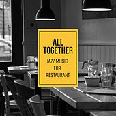 All Together – Jazz Music for Restaurant and Dinner de Various Artists