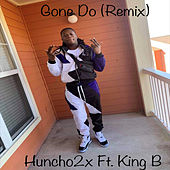 Gone Do (Remix) by Huncho2x
