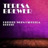 I Beeped When I Shoulda Bopped von Teresa Brewer