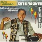Tô Te Olhando de Gilvan Neves de Oliveira