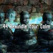 44 Rekindle Your Calm de Zen Meditation and Natural White Noise and New Age Deep Massage