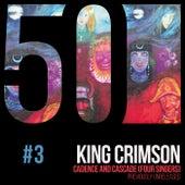 Cadence and Cascade (KC50, Vol. 3) by King Crimson