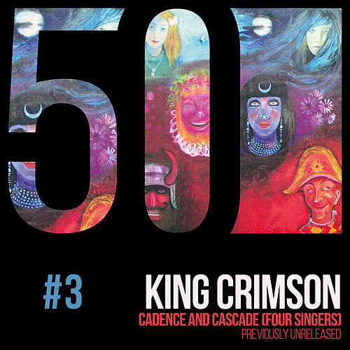 Cadence and Cascade (KC50, Vol. 3) by King Crimson