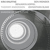 Shadow of the Future by Kirk Knuffke