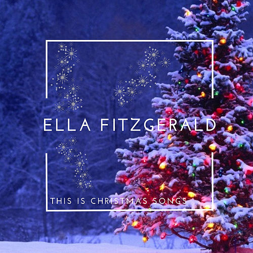 This is Christmas Songs by Ella Fitzgerald