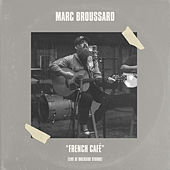 French Café (Live at Dockside Studio) de Marc Broussard