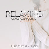Relaxing Classical Playlist: Pure Therapy Music von Various Artists