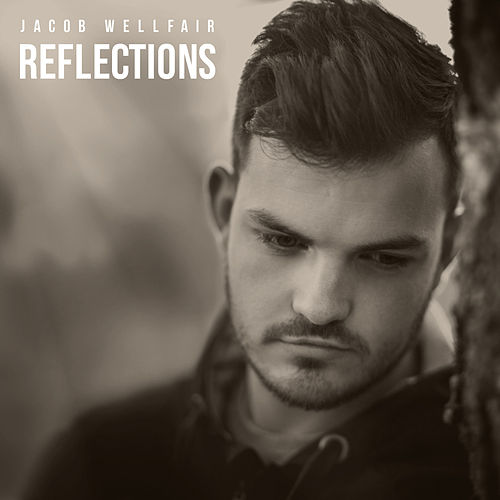 Reflections by Jacob Wellfair