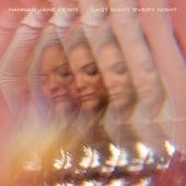 Last Night Every Night by Hannah Jane Lewis