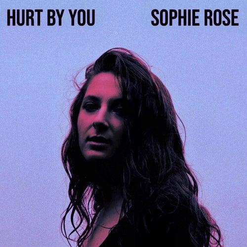 Hurt by You von Sophie Rose