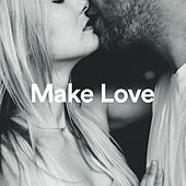 Make Love - Chill Out, Ambient, Downtempo Deluxe Collection von Various
