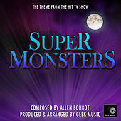 Super Monsters - Main Theme by Geek Music