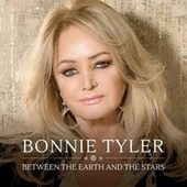 Between the Earth and the Stars van Bonnie Tyler