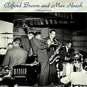 Clifford Brown and Max Roach (Remastered 2019) by Clifford Brown
